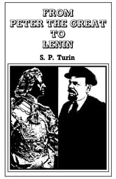 From Peter the Great to Lenin Cb - History of Russian Labour Movement With Special Reference to Trade Unionism ebook by S.P. Turin