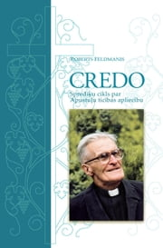 Credo: Apostles' Creed Explained ebook by Roberts Feldmanis
