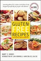 Gluten-Free Recipes for People with Diabetes ebook by Nancy S. Hughes,Lara Rondinelli-Hamilton, R.D.