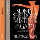 Sidney Sheldon's Mistress of the Game audiobook by Sidney Sheldon, Tilly Bagshawe