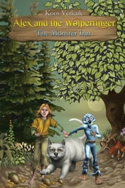 Alex and the Wolpertinger-The Monster Inn ebook by Koos Verkaik