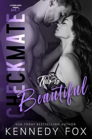 Checkmate: This is Beautiful - Logan and Kayla #2 ebook by Kennedy Fox