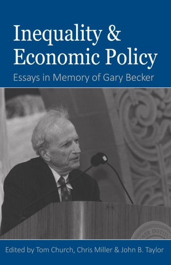 Inequality and Economic Policy - Essays In Honor of Gary Becker ebook by