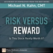 Risk Versus Reward--Is This Stock Really Worth It? ebook by Michael N. Kahn CMT
