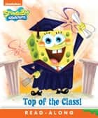 Top of the Class (SpongeBob SquarePants) ebook by Nickelodeon Publishing