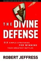 The Divine Defense ebook by Robert Jeffress