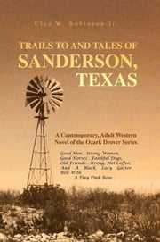 TRAILS TO AND TALES OF SANDERSON, TEXAS ebook by Cleo W. Robinson Jr.