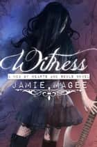 Witness ebook by Jamie Magee