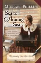 Sea to Shining Sea ebook by Michael Phillips