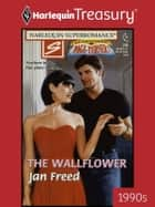 The Wallflower ebook by Jan Freed