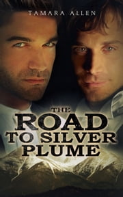 The Road to Silver Plume ebook by Tamara Allen