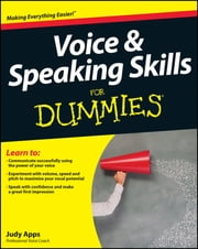 Voice and Speaking Skills For Dummies ebook by Judy Apps