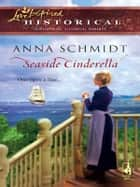 Seaside Cinderella ebook by Anna Schmidt