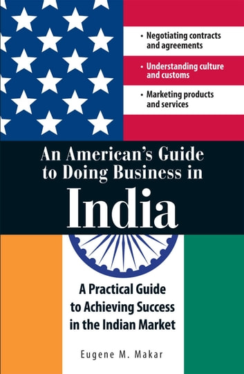 An merican's Guide to Doing Business in India ebook by Eugene M Makar