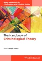The Handbook of Criminological Theory ebook by Alex R. Piquero