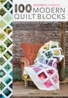 Tula Pink's City Sampler - 100 Modern Quilt Blocks ebook by Tula Pink