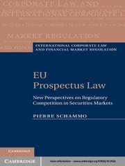 EU Prospectus Law - New Perspectives on Regulatory Competition in Securities Markets ebook by Pierre Schammo