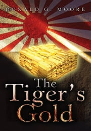 The Tiger's Gold ebook by Donald G. Moore