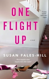 One Flight Up - A Novel ebook by Susan Fales-Hill