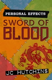 Personal Effects: Sword Of Blood ebook by J.C. Hutchins