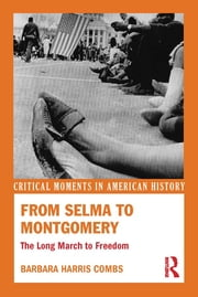 From Selma to Montgomery - The Long March to Freedom ebook by Barbara Harris Combs
