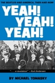 Yeah! Yeah! Yeah!: The Beatles and America, Then and Now