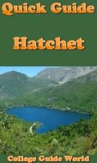 Quick Guide: Hatchet ebook by College Guide World