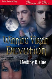 Winning Virgin Devotion ebook by Destiny Blaine