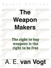 The Weapon Makers ebook by A. E. van Vogt
