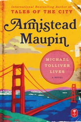 Michael Tolliver Lives ebook by Armistead Maupin
