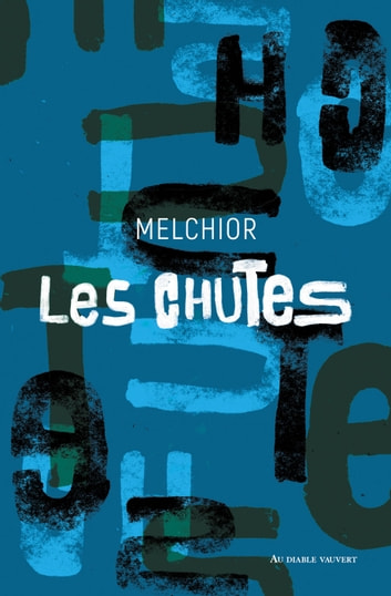 Les Chutes ebook by Melchior