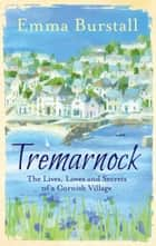Tremarnock - A feelgood romance set in Cornwall ebook by Emma Burstall