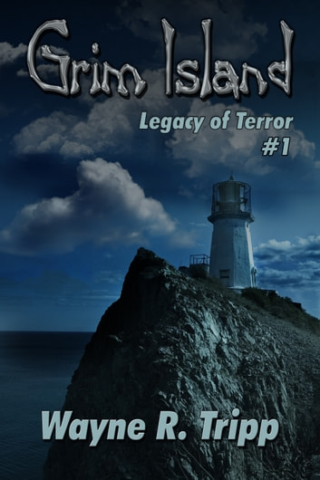 Grim Island(Book 1)(Legacy of Terror Series) ebook by Wayne Tripp