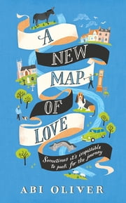 A New Map of Love ebook by Abi Oliver