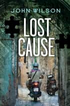 Lost Cause ebook by John Wilson