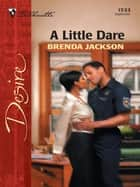 A Little Dare ebook by Brenda Jackson