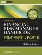 Financial Risk Manager Handbook, + Test Bank ebook by Philippe Jorion,GARP (Global Association of Risk Professionals)