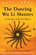The Dancing Wu Li Masters ebook by Gary Zukav
