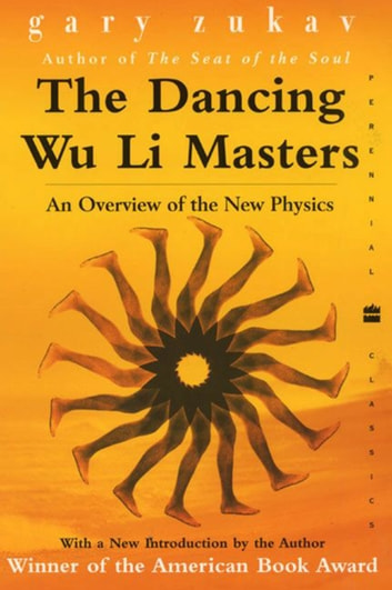 The Dancing Wu Li Masters - An Overview of the New Physics ebook by Gary Zukav