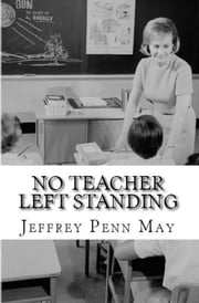 No Teacher Left Standing ebook by Jeffrey Penn May