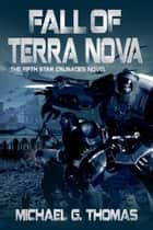 Fall of Terra Nova (Star Crusades Uprising, Book 5) ebook by