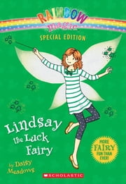 Rainbow Magic Special Edition: Lindsay the Luck Fairy ebook by Daisy Meadows,Dynamo Limited