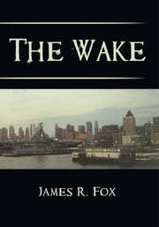 The Wake ebook by James R. Fox