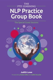The PPD Learning NLP Practice Group Book - The Special Guest Sessions ebook by Judith Lowe,Robert Dilts,Judith DeLozier