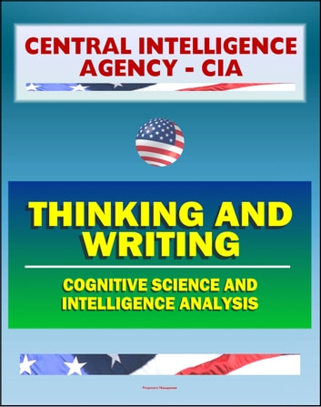 21st century central intelligence agency cia intelligence papers 21st century central intelligence agency cia intelligence papers thinking and writing cognitive science and intelligence analysis center for the study fandeluxe Images