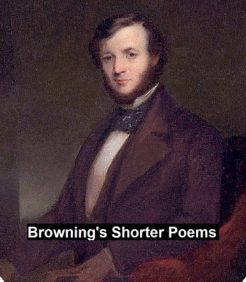 Browning's Shorter Poems ebook by Robert Browning