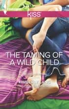 The Taming of a Wild Child ebook by Kimberly Lang