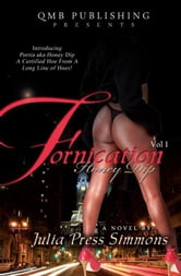 Fornication Volume One: Honey Dip ebook by Julia Press Simmons