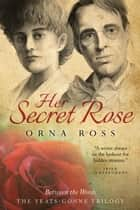 Her Secret Rose ebook by Orna Ross