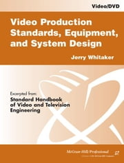 Video Production Standards, Equipment, and System Design ebook by Whitaker, Jerry C.